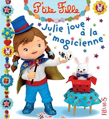 Télécharger en ligne Julie joue à la magicienne pdf