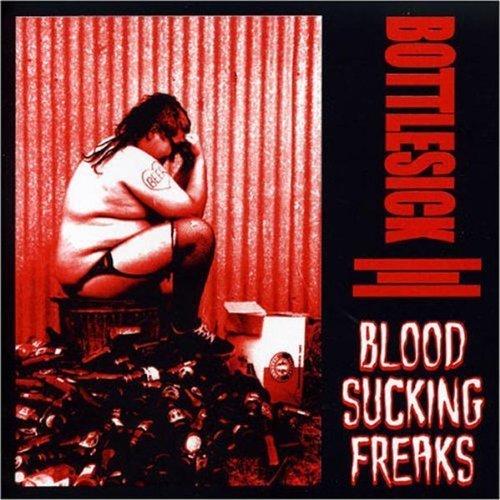 Bottlesick by Blood Sucking Freaks (2001-04-15)