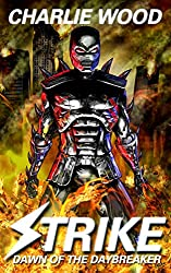 Strike: Dawn of the Daybreaker (The STRIKE Trilogy, Book 2)