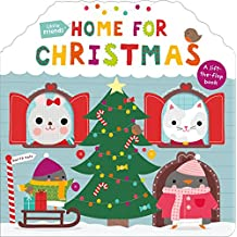 Little Friends: Home for Christmas: A Lift-The-Flap Book (Little Friends Book)