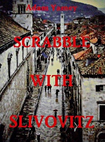 SCRABBLE WITH SLIVOVITZ (English Edition)