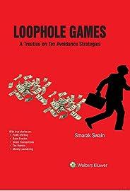 Loophole Games - A Treatise on Tax Avoidance