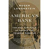 America's Bank: The Epic Struggle to Create the Federal Reserve by Roger Lowenstein (2016-10-18)