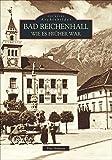 Bad Reichenhall wie es früher war