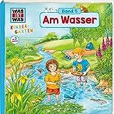 WAS IST WAS Kindergarten, Band 5. Am Wasser: Bach, Fluss, See und Meer - Natur erleben!