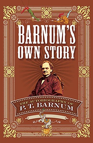 Barnum's Own Story: The Autobiography of P. T. Barnum por P. T. Barnum