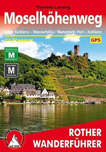 Moselhöhenweg: Eifel: Koblenz - Wasserbillig / Hunsrück: Perl - Koblenz. 24 Etappen. Mit GPS-Daten (Rother Wanderführer)