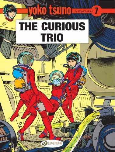 The Curious Trio: Yoko Tsuno: Vol. 7 by Leloup, Roger (2012) Paperback