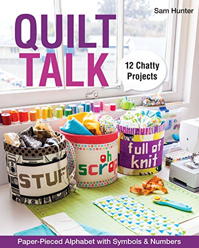 Quilt Talk: Paper-Pieced Alphabet with Symbols & Numbers • 12 Chatty Projects (English Edition) - Applique Alphabet