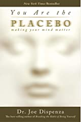 You Are the Placebo: Making Your Mind Matter (English Edition) Formato Kindle