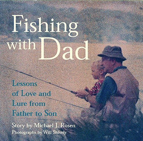 f4025f2cdf361 Fishing with Dad  Lessons of Love and Lure from Father to Son by Rosen