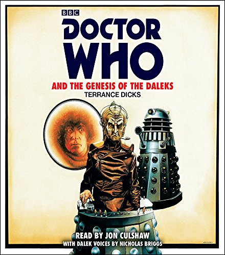 Doctor Who and the Genesis of the Daleks: 4th Doctor Novelisation. Paperback, audio CD or Kindle