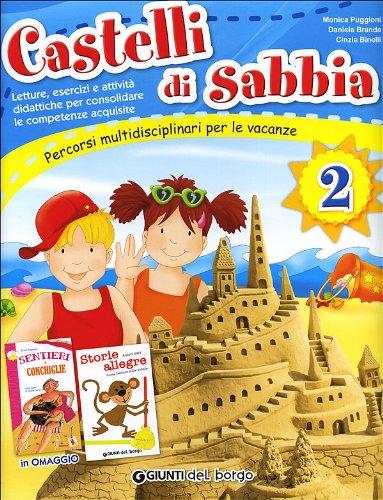 Castelli di sabbia. Percorsi multidisciplinari per le vacanze. Per la Scuola elementare: CASTELLI DI SABBIA 2 ED.2013