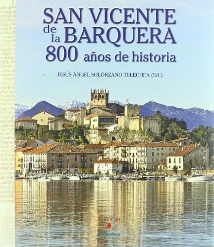 San Vicente de la Barquera : 800 años de historia por Beatriz Arízaga Bolumburu