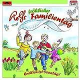 Songtexte von Rolf Zuckowski und seine Freunde - Rolfs Fröhlicher Familientag