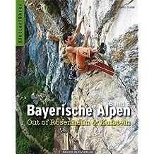 Kletterführer Bayerische Alpen Band 2: Out of Rosenheim & Kufstein