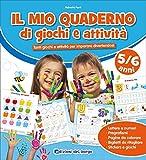Il mio quaderno di giochi e attività 5/6 anni. Con adesivi. Ediz. a colori