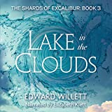 Lake in the Clouds: The Shards of Excalibur, Book 3