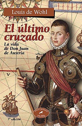 Descargar Libro El último cruzado: La vida de don Juan de Austria (Astor) de Louise De Wohll