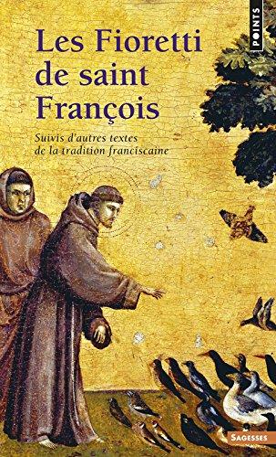 Les Fioretti de saint François. Suivis d'autres textes de la tradition franciscaine par Francois d'assise