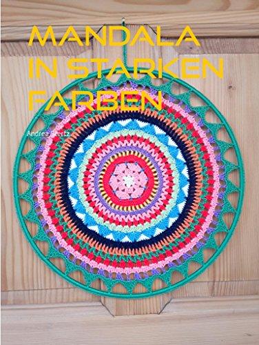 Mandala In Starken Farben Eine Detaillierte Anleitung Ebook Andrea