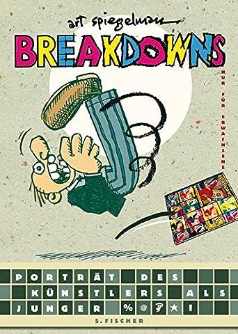 Breakdowns: Portrait des Künstlers als %@*!