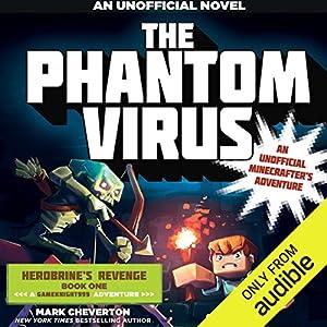 The Phantom Virus: An Unofficial Minecrafter's Adventure The