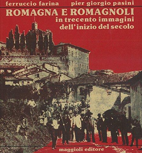 Romagna e romagnoli in trecento immagini dell'inizio del secolo.
