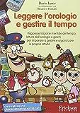 eBook Gratis da Scaricare Leggere l orologio e gestire il tempo Rappresentazione mentale del tempo lettura dell orologio e giochi CD ROM (PDF,EPUB,MOBI) Online Italiano