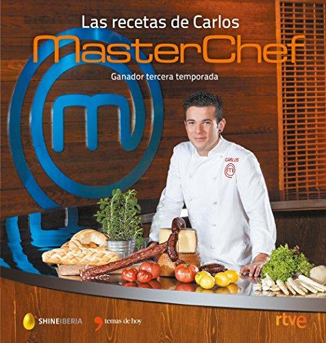Las recetas de Carlos. MasterChef: Ganador tercera temporada (GASTRONOMÍA) por Shine