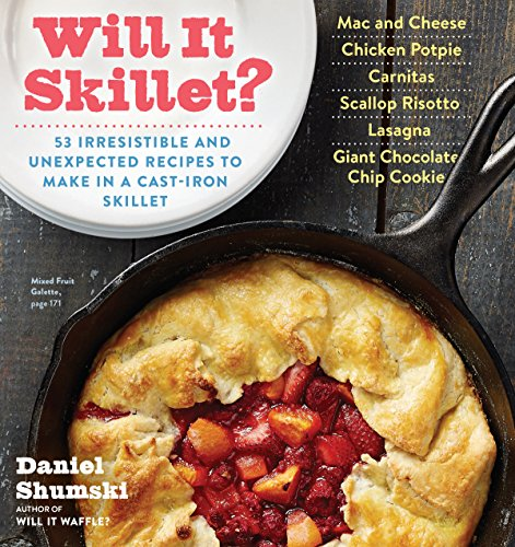 will-it-skillet-53-irresistible-and-unexpected-recipes-to-make-in-a-cast-iron-skillet-will-it-englis