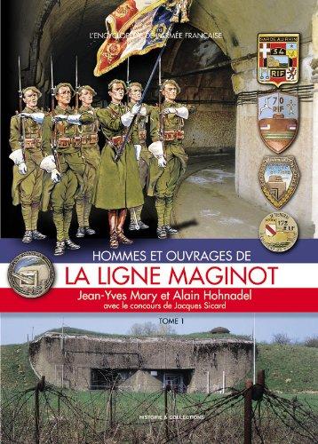 Hommes et ouvrages de la Ligne Maginot 1 par MARY/HOHNADEL/SICARD