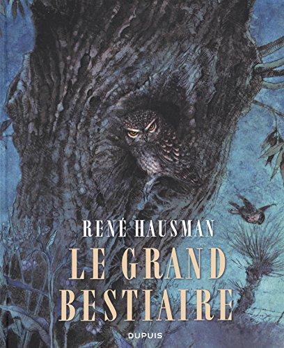 Le Grand Bestiaire - tome 1 - Le bestiaire d'Hausman L'intégrale par Hausman