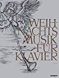 Weihnachtsmusik für Klavier: Originalstücke alter und neuer Meister. Klavier.