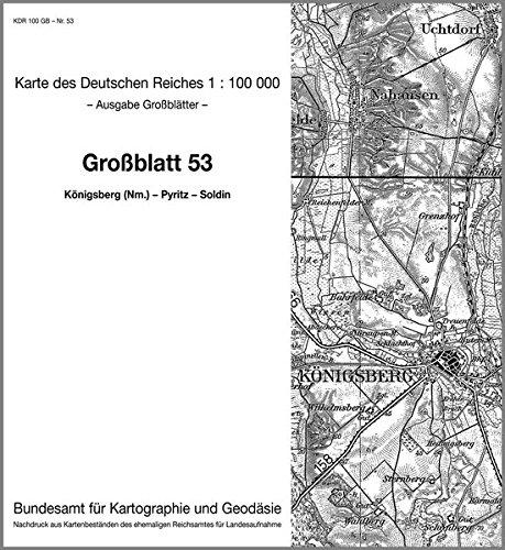 Preisvergleich Produktbild Königsberg (Nm.) - Pyritz - Soldin: Karte des Deutschen Reiches 1:100.000  Großblatt 53 (Karte des Deutschen Reiches. Grossblätter)