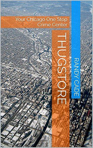 ebook: Thugstore: Your Chicago One Stop Crime Center (B015LEKBVC)