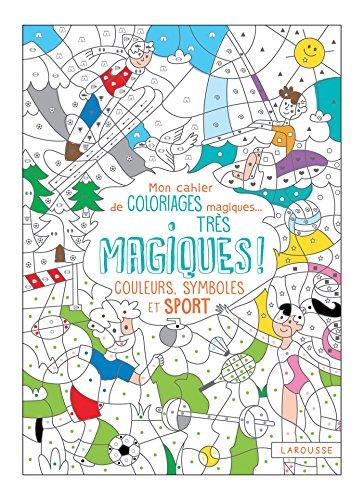 Mon cahier de coloriages magiques, très magiques - Couleurs, symboles et sport