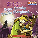 Super Spooky Double Storybook (Scooby-Doo! (Scholastic))