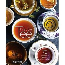 Kräutertee: 70 besondere Tees zum Selbermischen (Hallwag Allgemeine Einführungen)