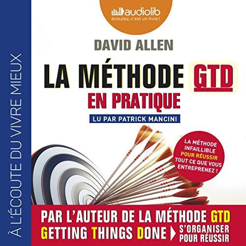 La méthode GTD en pratique par David Allen