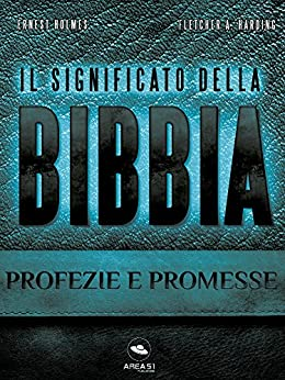 Il Significato della Bibbia. Profezie e promesse di [Holmes, Ernest, Harding, Fletcher A.]