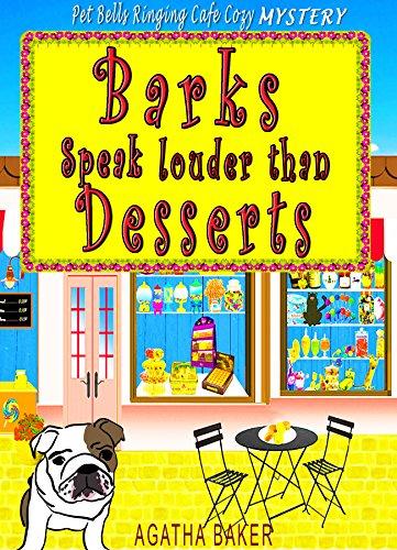 Barks Speak Louder Than Desserts (Belissima Delisioza Pet Café Cozy Mystery Book 1) (English Edition)