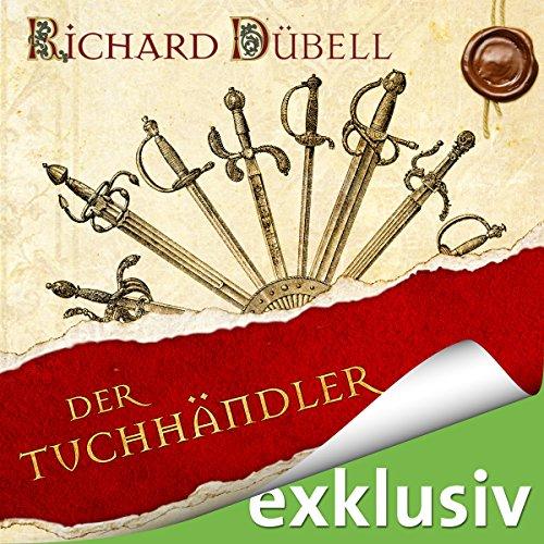 Buchseite und Rezensionen zu 'Der Tuchhändler (Tuchhändler 1)' von Richard Dübell