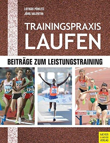 Trainingspraxis Laufen: Beiträge zum Leistungstraining