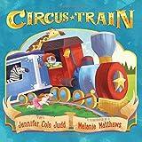 Circus Train by Jennifer Cole Judd (2015-08-11)