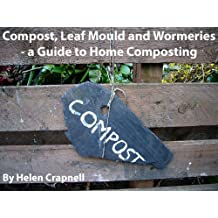 Compost, Leafmould and Wormeries - a Guide to Home Composting