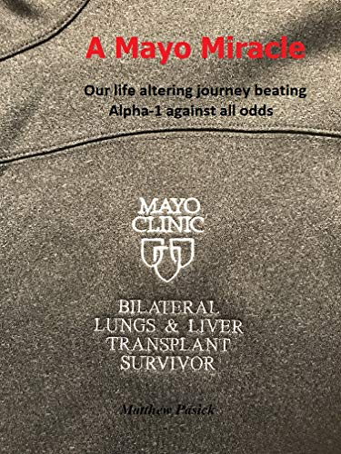 A Mayo Miracle: Our life altering journey beating Alpha-1 against all odds (English Edition)