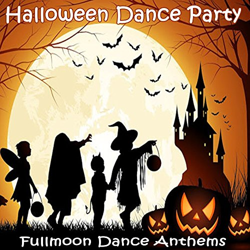 Halloween 2017 Dance Party (Fullmoon Dance Anthems in the Mix)