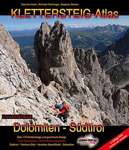 Klettersteig-Atlas Dolomiten & Südtirol: Über 170 Klettersteige und gesicherte Steige- von leicht bis extrem schwierig (Atlas 170)