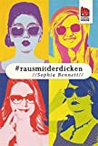 '#rausmitderdicken: Digital First' von Sophia Bennett